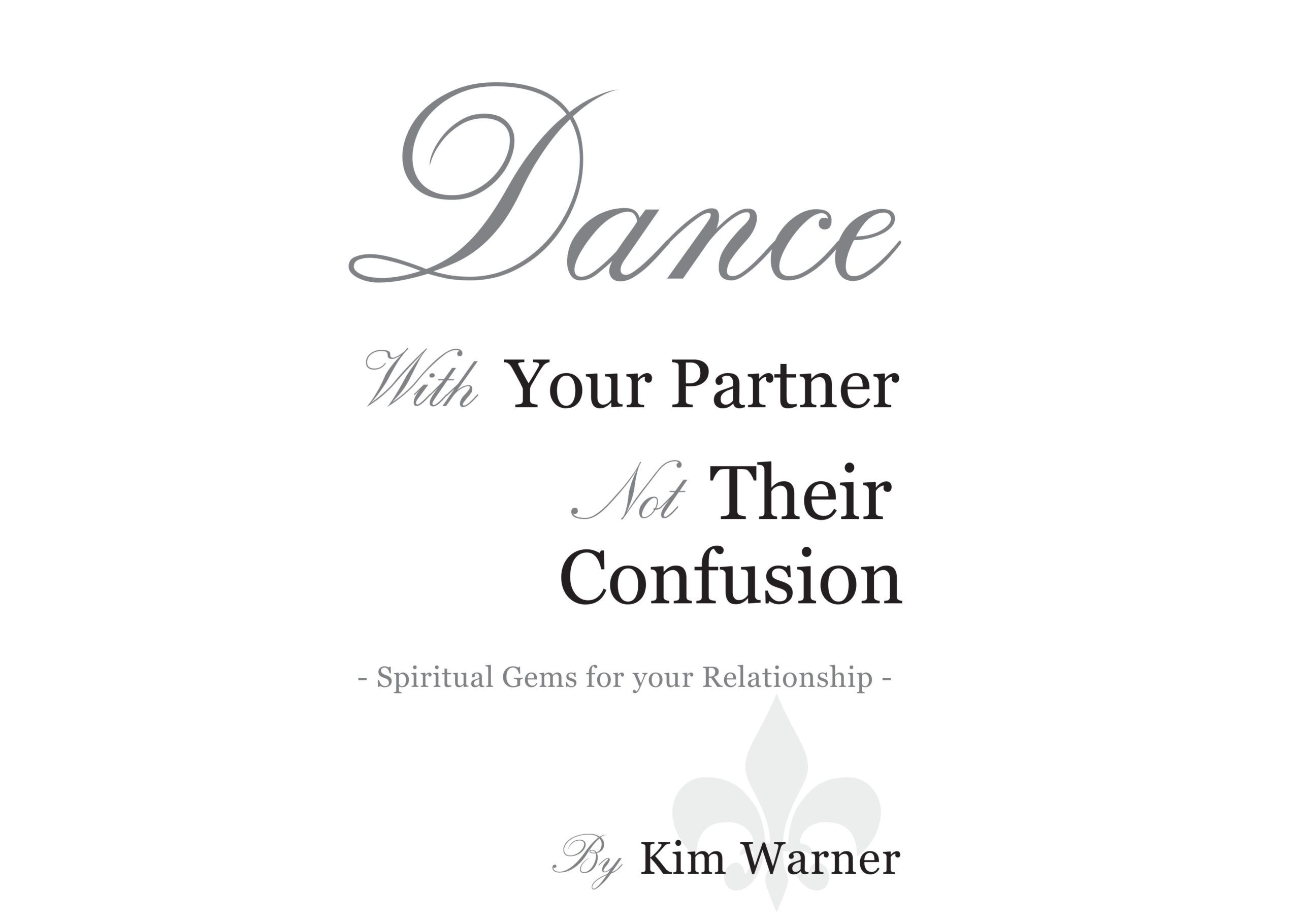 Dance with your  Partner Not their Confusion